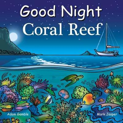 Good Night Coral Reef by Adam Gamble
