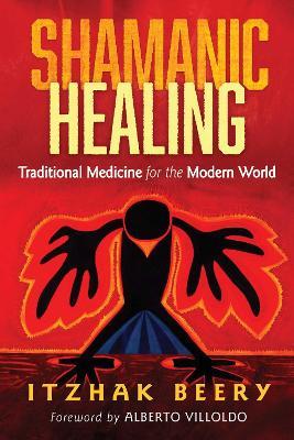 Shamanic Healing by Itzhak Beery