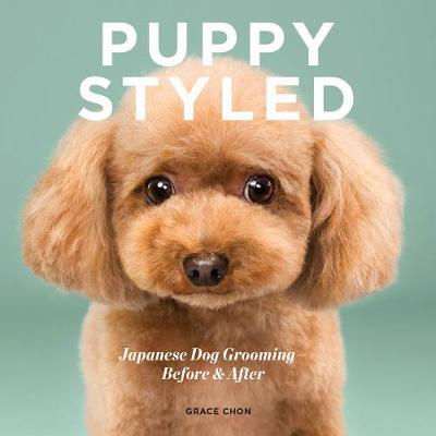 Puppy Styled: Japanese Dog Grooming: Before & After by Grace Chon