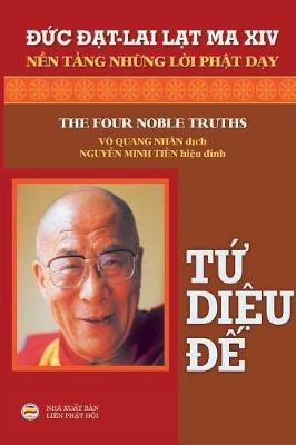 Tứ Diệu đế: N�n Tảng Những L�i Phật Dạy by Dalai Lama XIV