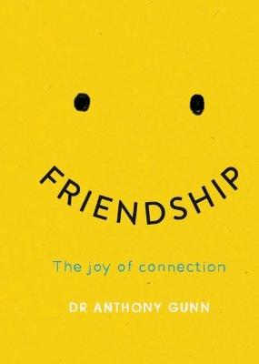 Friendship by Anthony Gunn