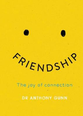 Friendship by Anthony Gunn