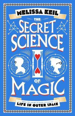 Secret Science of Magic by Melissa Keil