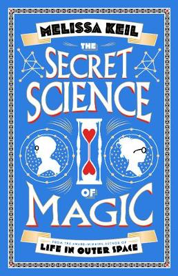 Secret Science of Magic by Melissa Keil