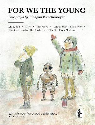 For We the Young by Finegan Kruckemeyer