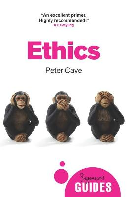 Ethics: A Beginner's Guide by Peter Cave