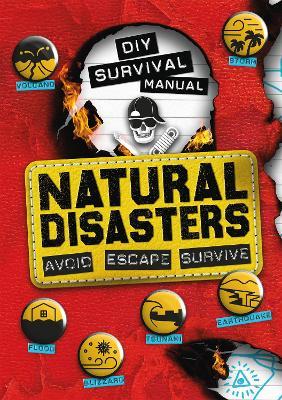 DIY Survival Manual: Natural Disasters: Avoid. Escape. Survive. by Ben Hubbard