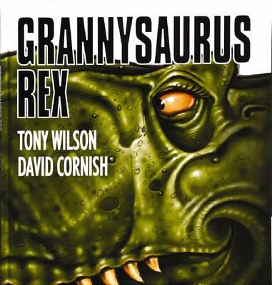 Grannysaurus Rex by Tony Wilson