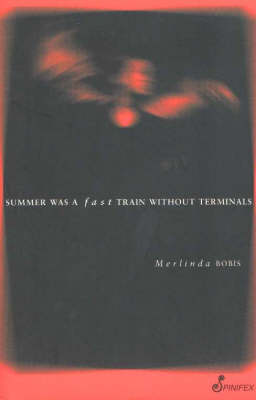 Summer Was a Fast Train without Terminals by Merlinda Bobis