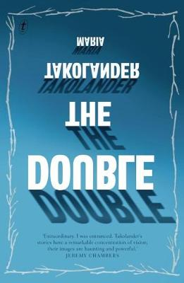 The Double (and Other Stories) by Maria Takolander