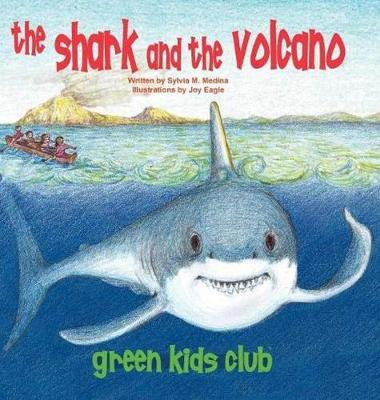 The Shark and the Volcano - Hardback by S M Medina