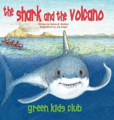 The Shark and the Volcano - Hardback by S M Medina