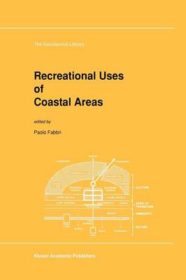 Recreational Uses of Coastal Areas: A Research Project of the Commission on the Coastal Environment, International Geographical Union by Paolo Fabbri