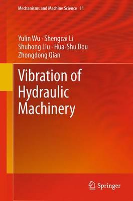 Vibration of Hydraulic Machinery by Yulin Wu