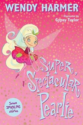 Super, Spectacular Pearlie by Wendy Harmer