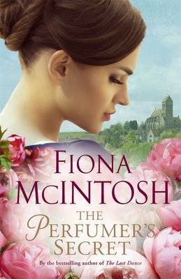 The Perfumer's Secret by Fiona McIntosh