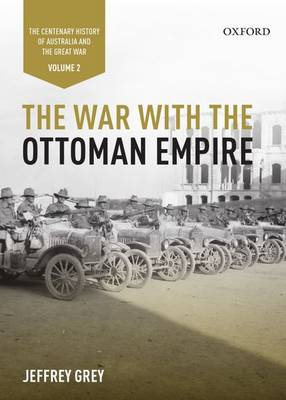 War with the Ottoman Empire: Volume II by Jeffrey Grey