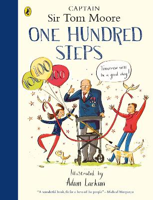 One Hundred Steps: The Story of Captain Sir Tom Moore book