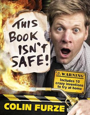 This Book Isn't Safe by Colin Furze