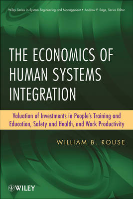 Economics of Human Systems Integration by William B. Rouse