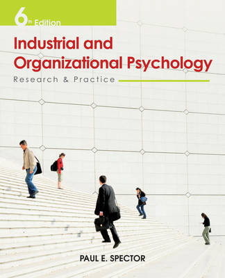 Industrial and Organisational Psychology Research and Practice 6E by Paul E. Spector