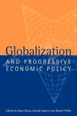 Globalization and Progressive Economic Policy by Dean Baker
