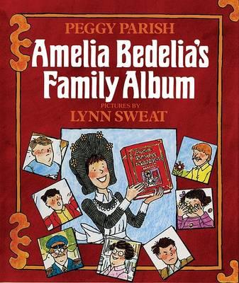 Amelia Bedelia's Family Album by Peggy Parish