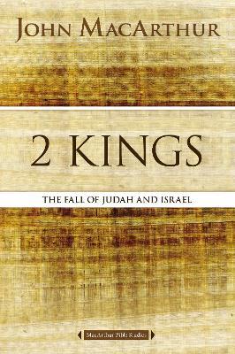 2 Kings by John F. MacArthur