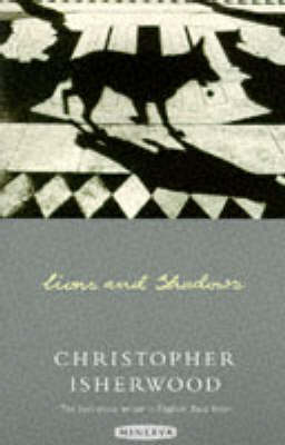 Lions and Shadows: An Education in the Twenties by Christopher Isherwood