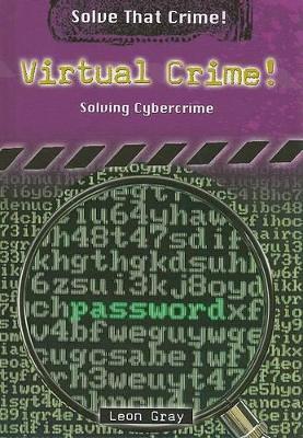 Virtual Crime! by Leon Gray