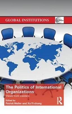 The Politics of International Organizations by Patrick Weller