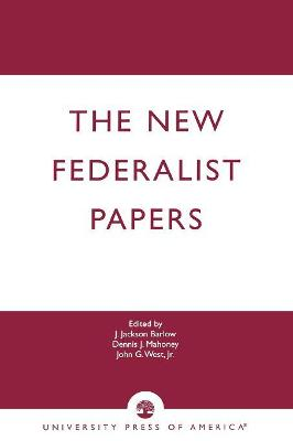 """The """"New Federalist"""" Papers by J. Jackson Barlow"""