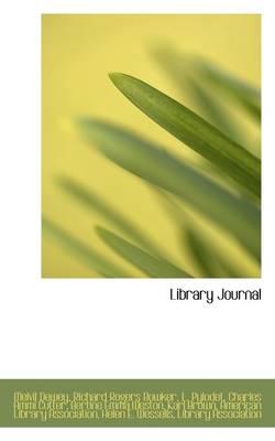 Library Journal, General Index: Vol 1, 1876-Vol 22, 1897 by Richard Rogers Bowker L Pylodet Dewey