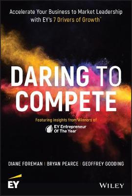 Daring to Compete: Accelerate Your Business to Market Leadership with EY's 7 Drivers of Growth book