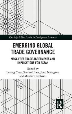 Emerging Global Trade Governance: Mega Free Trade Agreements and Implications for ASEAN book