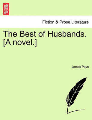 The Best of Husbands. [A Novel.] by James Payn