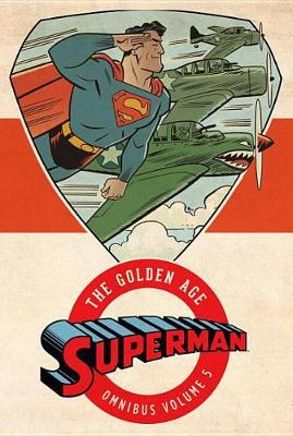 Superman The Golden Age Omnibus Vol. 5 by Various