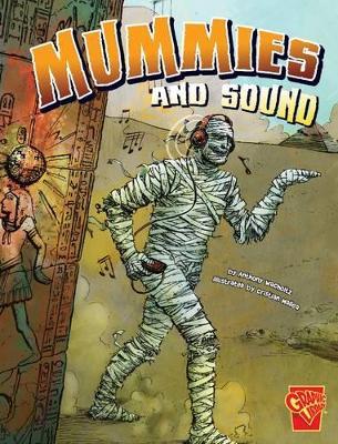 Mummies and Sound by Anthony Wacholtz