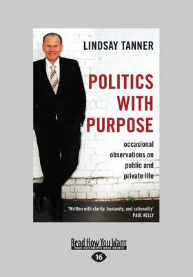 Politics with Pupose by Lindsay Tanner