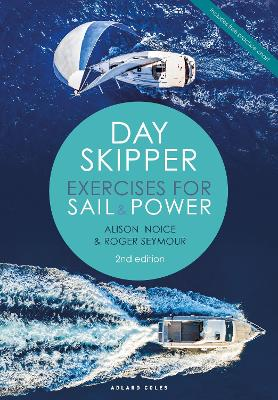 Day Skipper Exercises for Sail and Power by Roger Seymour
