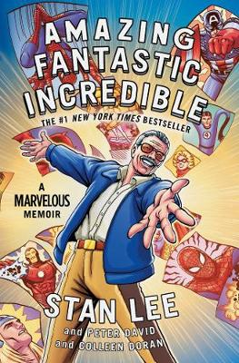 Amazing Fantastic Incredible: A Marvelous Memoir book