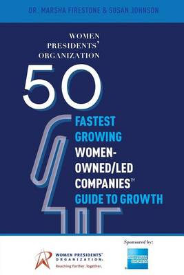 50 Fastest Growing Women-Owned/Led Companiesa[ Guide to Growth by Dr Marsha Firestone