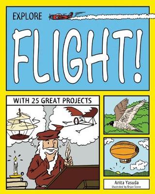 EXPLORE FLIGHT! by Anita  Yasuda