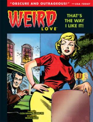 Weird Love That's The Way I Like It! by Craig Yoe