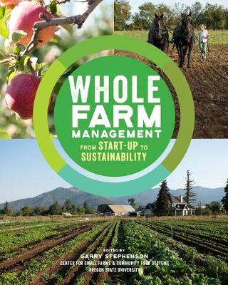 Whole Farm Management: From Start-Up to Sustainability by Garry Stephenson