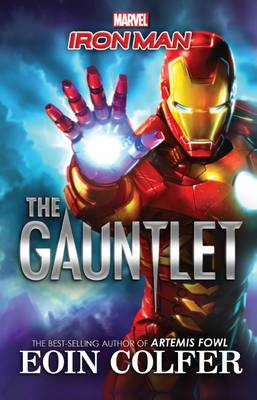 Marvel: Iron Man - The Gauntlet by Eoin Colfer