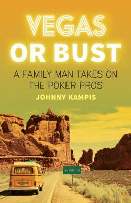 Vegas Or Bust by Johnny Kampis