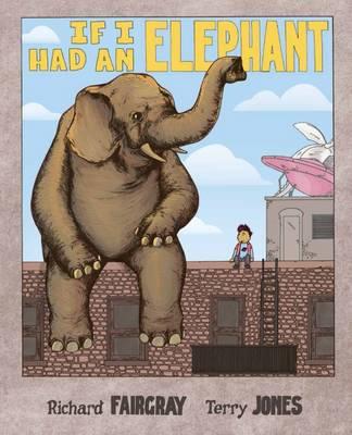If I Had an Elephant by Richard Fairgray
