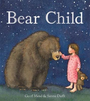 Bear Child by Geoff Mead