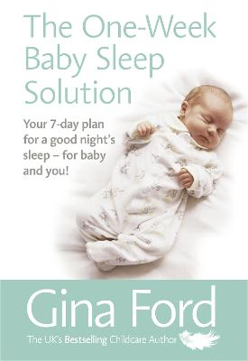 One-Week Baby Sleep Solution by Gina Ford
